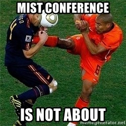 Netherlands - MIST conference is not about