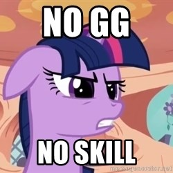 My Little Pony - No gg  no skill