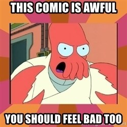 Angry Zoidberg - this comic is awful  you should feel bad too