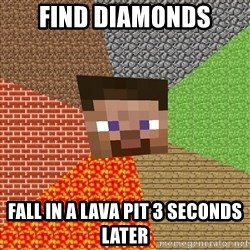 Minecraft Guy - FIND DIAMONDS FALL IN A LAVA PIT 3 SECONDS LATER