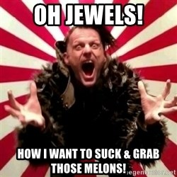 Advice Zoog - Oh Jewels! How I want to suck & grab those melons!