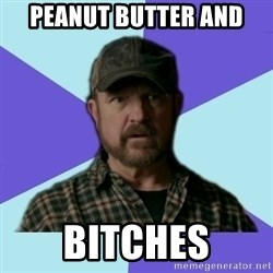 Typical Bobby - peanut butter and bitches