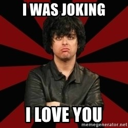 Billie Joe Armstrong - i was joking i love you