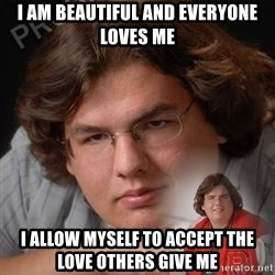 PTSD Drumline Kid - I am Beautiful and Everyone Loves Me I allow myself to accept the love others give me