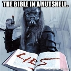 Confused Nergal - The bible in a nutshell.