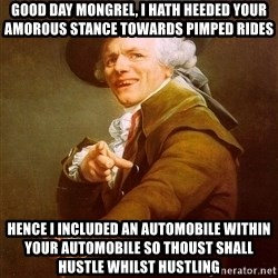 Joseph Ducreux - good day mongrel, i hath heeded your AMOROUS stance towards pimped rides hence i included an automobile within your automobile so thoust shall hustle whilst hustling