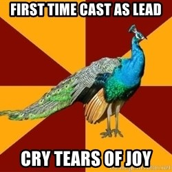 Thespian Peacock - first time cast as lead cry tears of joy