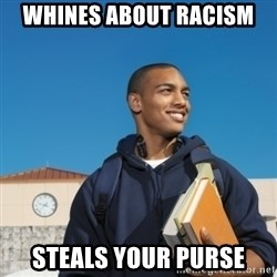 Black College Freshman - Whines about Racism Steals your purse