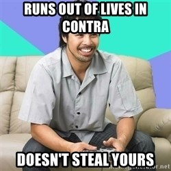 Nice Gamer Gary - runs out of lives in contra doesn't steal yours