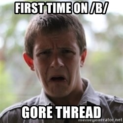 newfag nathan - first time on /b/ gore thread