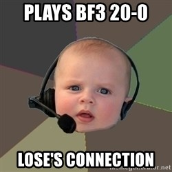 FPS N00b - plays bf3 20-0  lose's connection