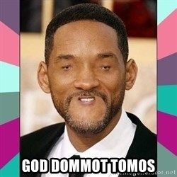 woll smoth -  GOD DOMMOT TOMOS