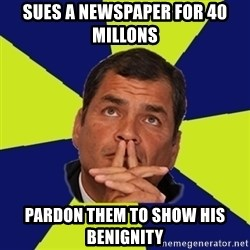 New Messiah - Sues a newspaper for 40 millons Pardon them to show his benignity