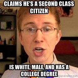 Tooler Oakley - Claims he's a second class citizen is white, male, and has a college degree