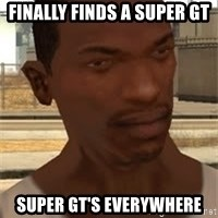 Gta San Andreas - finally finds a super gt super gt's everywhere