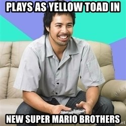 Nice Gamer Gary - plays as yellow toad in new super mario brothers