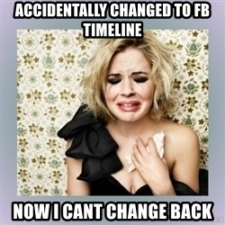 Crying Girl - ACCIDENTALLY CHANGED TO FB TIMELINE NOW I CANT CHANGE BACK