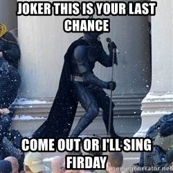 Batman Dance Party - Joker this is your last chance come out or i'll sing  firday