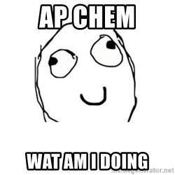 Happy face - ap chem wat am i doing