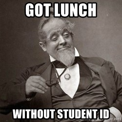 1889 [10] guy - Got lunch without student Id