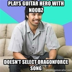 Nice Gamer Gary - plays guitar hero with n00bz doesn't select dragonforce song
