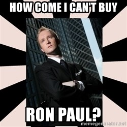 Corporate Commander - How come I can't buy Ron Paul?