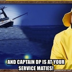 fishstickrick - and captain dp is at your service maties!