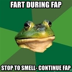 Foul Bachelor Frog - Fart during fap stop to smell- continue fap