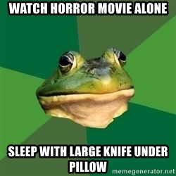 Foul Bachelor Frog - Watch horror movie alone sleep with large knife under pillow