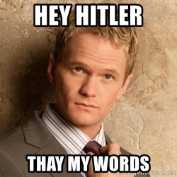 BARNEYxSTINSON - Hey hitler Thay my words