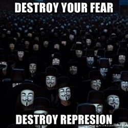 V For Vendetta Revolution Anonymous - DESTROY YOUR FEAR destroy represion