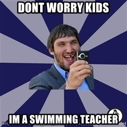 typical_hockey_player - dont worry kids im a swimming teacher