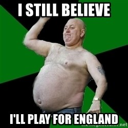 The Football Fan - i still believe i'll play for england