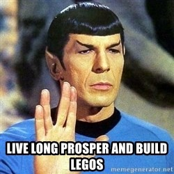 Spock - LIVE LONG PROSPER AND BUILD LEGOS