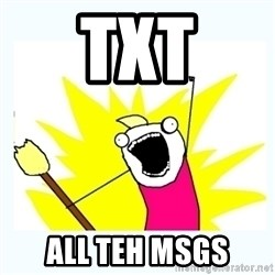 All the things - txt all teh msgs