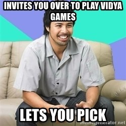 Nice Gamer Gary - invites you over to play vidya games lets you pick