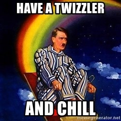 Bed Time Hitler - Have a twizzler and chill