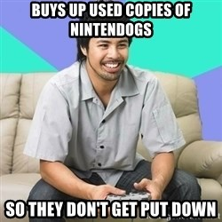 Nice Gamer Gary - buys up used copies of nintendogs so they don't get put down