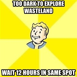 Fallout 3 - too dark to explore wasteland wait 12 hours in same spot