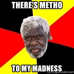 Aboriginal - There's Metho To My Madness