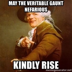 Joseph Ducreux - may the veritable gaunt NEfarious kindly rise