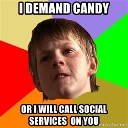Angry School Boy - I demand candy or I will call social services  on you
