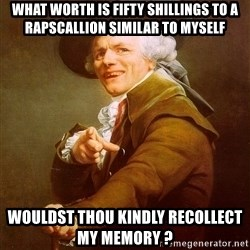 Joseph Ducreux - what worth is fifty shillings to a rapscallion SIMILAR to myself Wouldst thou kindly recollect my memory ?