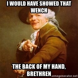 Joseph Ducreux - i would have showed that wench the back of my hand, brethren