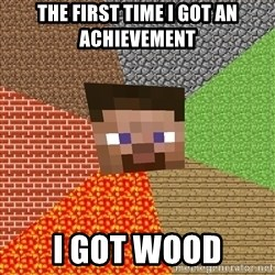 Minecraft Guy - The First Time I Got An Achievement I Got Wood