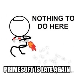 Nothing To Do Here (Draw) - Primesoft is late again