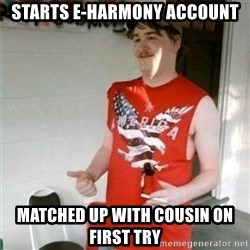 Redneck Randal - starts e-harmony account matched up with cousin on first try