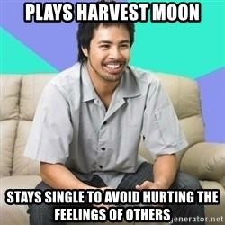 Nice Gamer Gary - Plays harvest moon stays single to avoid hurting the feelings of others
