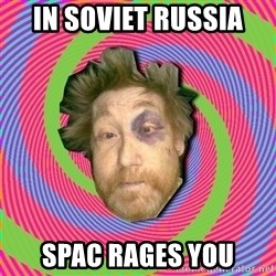 Russian Boozer - In soviet Russia SPAC rages you