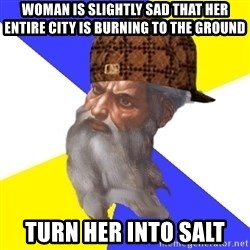 Scumbag God - woman is slightly sad that her entire city is burning to the ground turn her into salt